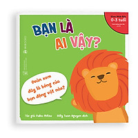 Sách Ehon - Bạn là ai vậy - Dành cho trẻ từ 0 - 3 tuổi