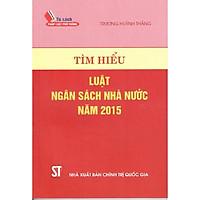 Sách Tìm Hiểu Luật Ngân Sách Nhà Nước Năm 2015