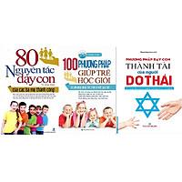 3 cuốn sách phương pháp dạy con: 80 Nguyên Tắc Dạy Con + 100 Phương Pháp Giúp Trẻ Học Giỏi + Phương Pháp Dạy Con Thành Tài Của Người Do Thái