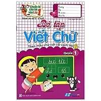 Chuẩn Bị Cho Bé Lớp 1 - Bé Tập Viết Chữ Quyển 1 (Dành Cho Bé 5-6 Tuổi)