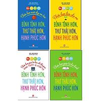 Bộ sách Bình tĩnh rèn con - Bình tĩnh hơn, thư thái hơn, hạnh phúc hơn: Bộ 4 cuốn