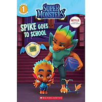 Spike Goes to School (Super Monsters Level One Reader)