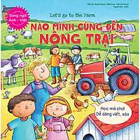 Let'S Go To The Farm  - Nào Mình Cùng Đến Nông Trại (Học Mà Chơi - Dễ Dàng Viết / Xóa) (Song Ngữ Anh - Việt)