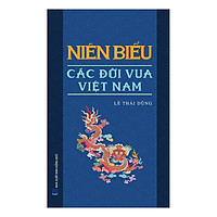 Niên Biểu Các Đời Vua Việt Nam