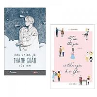Combo Sách Hay: Anh Chính Là Thanh Xuân Của Em + Trên Thế Giới Có Trăm Ngàn Kiểu Yêu - Tặng Bookmark Phương Đông