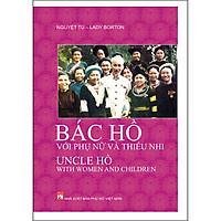 Bác Hồ Với Phụ Nữ Và Thiếu Nhi - Uncle Hồ With Women And Children (Song Ngữ)