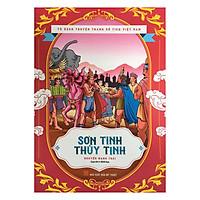 Tủ Sách Truyện Tranh Cổ Tích Việt Nam - Sơn Tinh Thủy Tinh