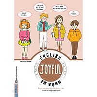 JOYFUL ENGLISH – Easy vocabulary for daily life (Ai bảo từ vựng là khó nhớ) Tặng kèm giấy nhớ PS
