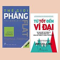 Combo Sách Nghệ Thuật Kinh Doanh: Thế Giới Phẳng (Tái Bản) + Từ Tốt Đến Vĩ Đại  (Sách Kinh Tế)