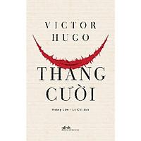 Sách - Thằng Cười (Bộ tiểu thuyết của Victor Hugo)