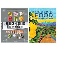Combo 2 cuốn kiến thức về khoa học và nấu ăn: Khoa Học Về Nấu Ăn - The Science Of Cooking + The Story Of Food - Câu Chuyện Thực Phẩm