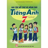 Sách Bài tập bổ trợ và nâng cao Tiếng Anh 7