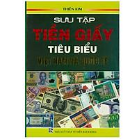 Sưu Tập Tiền Giấy Tiêu Biểu Việt Nam Và Quốc Tế