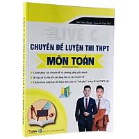 Sách: Chuyên đề luyện thi THPT môn Toán - Sách tham khảo