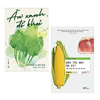 Combo Thực Đơn Mỗi Ngày: Nào Tối Nay Ăn Gì? Thế Lưỡng Nan Của Loài Ăn Tạp + Ăn Xanh Để Khỏe (Bộ 2 Cuốn - Tặng Kèm Bookmark Green Life)