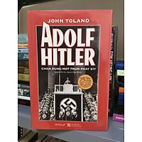 Adolf Hitler - Chân Dung Một Trùm Phát Xít - Tác phẩm đồ sộ và chi tiết nhất mà nhân loại từng có về Adolf Hitler (TB 2020) - 75 năm kết thúc thế chiến II
