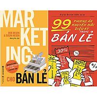 Combo Sách - Marketing cho bán lẻ + 99 phương án khuyến mãi diệu kỳ trong bán lẻ