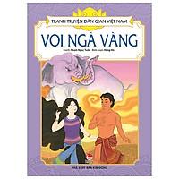 Tranh Truyện Dân Gian Việt Nam: Voi Ngà Vàng (Tái Bản 2019)