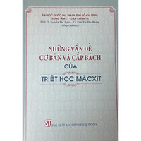 Sách Những Vấn Đề Cơ Bản Và Cấp Bách Của Triết Học Mácxít