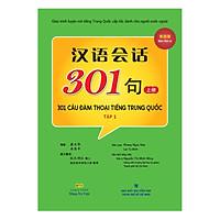 301 Câu Đàm Thoại Tiếng Trung Quốc - Tập 1 (Tặng Kèm CD Hoặc File MP3) (Tái Bản)