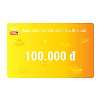 Ngân sách Tiki Ads dành cho Nhà Bán 100.000 đ