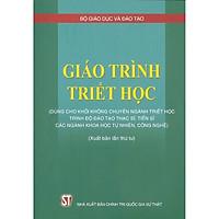 Giáo Trình Triết Học (Dùng Cho Khối Không Chuyên Ngành Triết Học Trình Độ Đào Tạo Thạc Sĩ, Tiến Sĩ Các Ngành Khoa Học Tự Nhiên, Công Nghệ) - Tái bản 2021