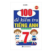 100 Đề Kiểm Tra Tiếng Anh Lớp 7