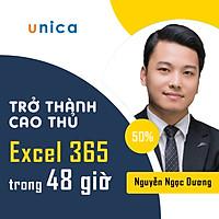 Khóa học TIN HỌC VP - Trở thành cao thủ Excel 365 trong 48 giờ [UNICA.VN