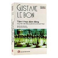 Tâm Lí Học Đám Đông - Gustave Le Bon