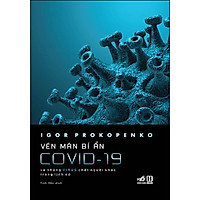 Vén Màn Bí Ẩn Covid-19 - Và Những Virus Chết Người Khác Trong Lịch Sử