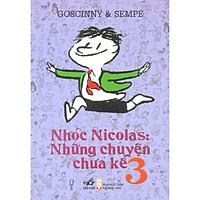Sách - Nhóc Nicolas: Những Chuyện Chưa Kể - Tập 3 (Tái bản 2020)