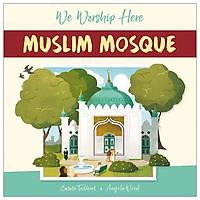 Muslim Mosque (We Worship Here)