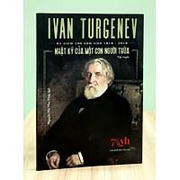 Nhật Ký Của Một Con Người Thừa - Ivan Turgenev - Danh tác văn học Nga