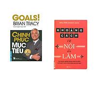 Combo 2 cuốn sách: Chinh Phục Mục Tiêu + Khoảng cách từ nói đến làm