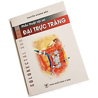 Phẫu thuật nội soi Đại Trực Tràng (Sách màu) - Nguyễn Hoàng Bắc