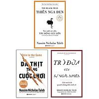 Combo Sách Nassim Nicholas Taleb: Da Thịt Trong Cuộc Chơi + Trò Đùa Của Sự Ngẫu Nhiên + Thiên Nga Đen (Bộ 3 Cuốn)