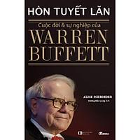 Hòn tuyết lăn: Cuộc đời và sự nghiệp của Warren Buffett (Bìa cứng)