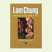 Lâm Chung - Những Điều Cần Biết
