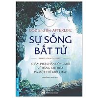 Cuốn Sách Hay Về Tôn Giáo- Tâm Linh: Sự Sống Bất Tử
