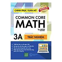 Chinh Phục Toán Mỹ - Common Core Math (Tập 3A)