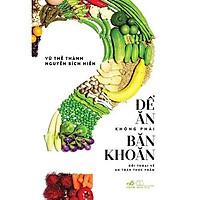 Sách - Để Ăn Không Phải Băn Khoăn (tặng kèm bookmark thiết kế)