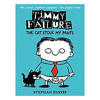 Timmy Failure: The Cat Stole My Pants