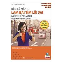 Rèn Luyện Kỹ Năng Làm Bài Tìm Lỗi Sai Môn Tiếng Anh (Tặng Thẻ Flashcard Động Từ Bất Quy Tắc Trong Tiếng Anh) (Học Kèm App: MCBooks Application)