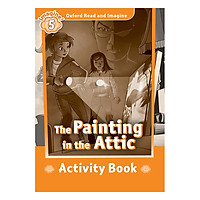 Oxford Read And Imagine Level 5: The Painting in the Attic (Activity Book)