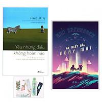 Combo Ai Biết Đâu Ngày Mai + Yêu Những Điều Không Hoàn Hảo - (Tặng Kèm Bookmark Yêu Thương)