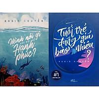 Sách Nhã Nam - Combo 2 cuốn của tác giả Rosie Nguyễn: Tuổi Trẻ Đáng Giá Bao Nhiêu + Mình Nói Gì Khi Nói Về Hạnh Phúc