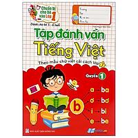 Chuẩn Bị Cho Bé Lớp 1 - Tập Đánh Vần Tiếng Việt Quyển 1 (Dành Cho Bé 5-6 Tuổi)