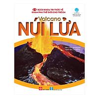 Bách Khoa Tri Thức Về Khám Phá Thế Giới Cho Trẻ Em - Volcano - Núi Lửa