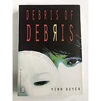Mảnh Vỡ Của Mảnh Vỡ - Debris of debris (bản tiếng Anh)