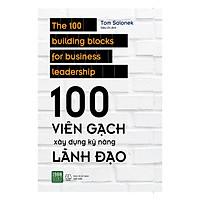 100 Viên Gạch Xây Dựng Kỹ Năng Lãnh Đạo